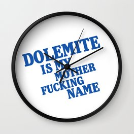 My name is mother fucking Dolemite Wall Clock
