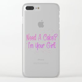 Need A Cake I'm Your Girl1 Clear iPhone Case