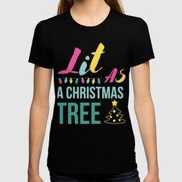 Lit As a Christmas Tree - Funny Christmas Quotes  T-shirt