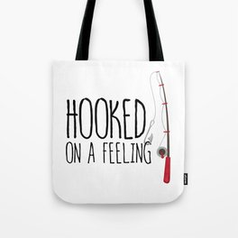 Hooked On A Feeling | Fishing Tote Bag