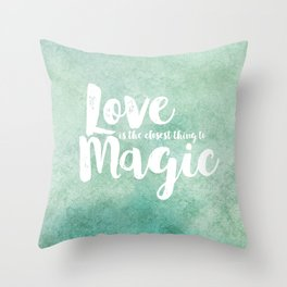 The Closest Thing to Magic Throw Pillow