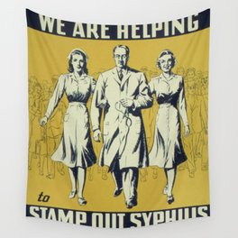 Vintage poster - We Are Helping to Stamp Out Syphilis Wall Tapestry