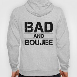 Bad And Boujee Hoody