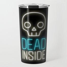 Dead inside Travel Mug