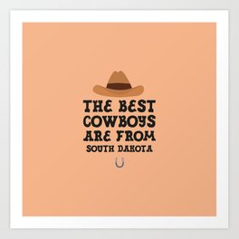 The best Cowboys are from South Dakota  T-Shirt Art Print
