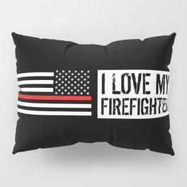 Firefighter: I Love My Firefighter (Thin Red Line) Pillow Sham