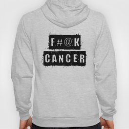F@#K Cancer Hoody