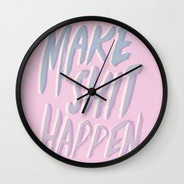 Make Shit Happen Wall Clock