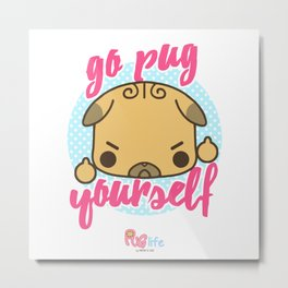 go PUG yourself! Metal Print