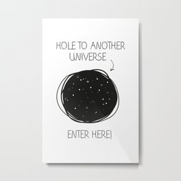 Hole to another universe Metal Print