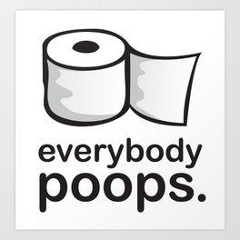 Everybody Poops Art Print