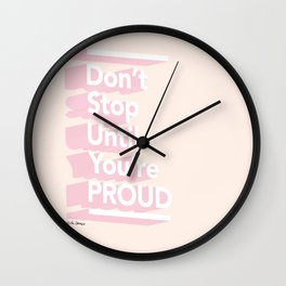 Don't Stop Until You're Proud Wall Clock