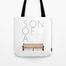 Son of a bench. Tote Bag