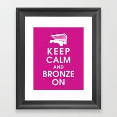 Keep Calm and Bronze On Framed Art Print