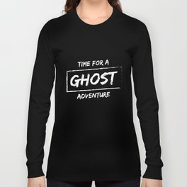 Ghost Adventures TShirt Time for Ghost Adventure Shirt Long Sleeve T-shirt