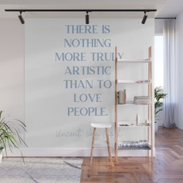 THERE IS NOTHING MORE TRULY ARTISTIC THAN TO LOVE PEOPLE Cerulean Blue Love Wall Mural