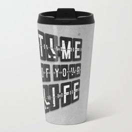 Time of Your Life Travel Mug