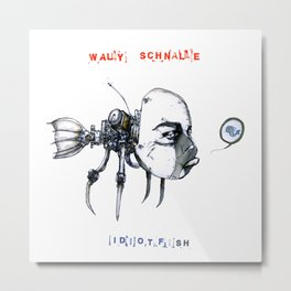 idiotfish (wally schnalle edition) Metal Print