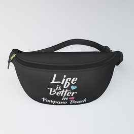 Life Is Better In Pompano Beach USA Pride Fanny Pack