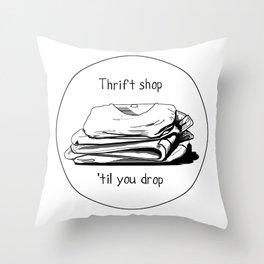 Thrift shop til you drop Throw Pillow