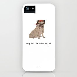Dog BABY YOU CAN DRIVE MY CAR iPhone Case