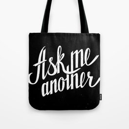 Ask me another Tote Bag