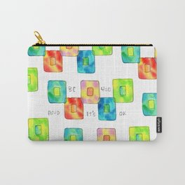 BE YOU AND IT'S OK square pattern inspirational quote abstract painting colorful illustration Carry-All Pouch