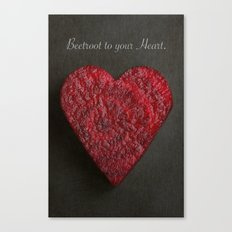 Beetroot to your Heart. Canvas Print