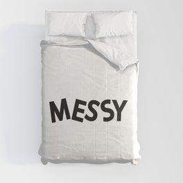 Messy being messy / One word creative typography design Comforters