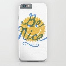 Be Nice. iPhone 6s Slim Case