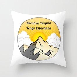 Mientras Respiro Tengo Esperanza Throw Pillow