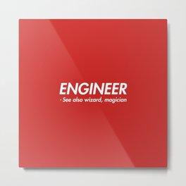 Engineer ! Metal Print