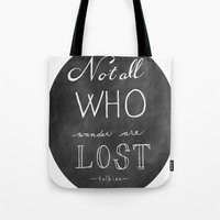 not all who wander Tote Bags featuring All Who Wander by Jordan Boesch