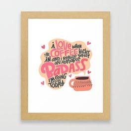 I love When the Coffee Kicks In Framed Art Print