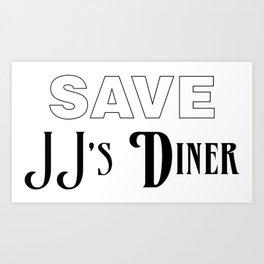 Save JJ's Diner Art Print