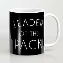 Leader Of The Pack Gym Quote Coffee Mug