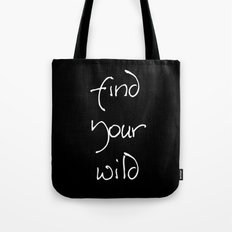 Find Your Wild Tote Bag