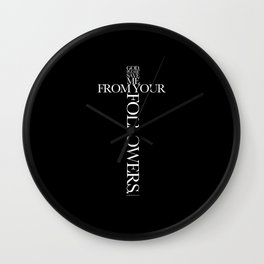 God, please save me from your followers! Wall Clock