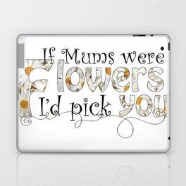 If Mums Were Flowers Laptop & iPad Skin