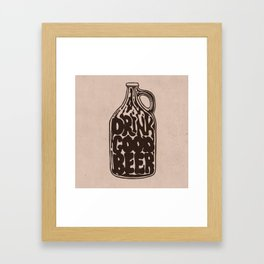 Drink Good Beer Framed Art Print