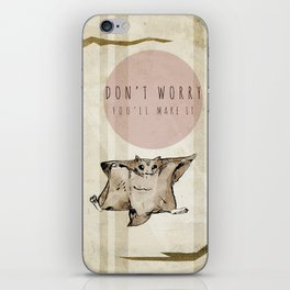 Don't Worry...You'll Make it iPhone Skin