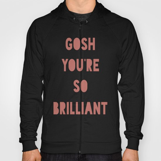 Gosh (Brilliant) Hoody