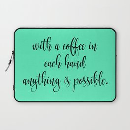 With a Coffee in Each Hand - Mint Laptop Sleeve