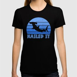 Nailed It Hammerhead Shark Funny Shark T-Shirt T-shirt