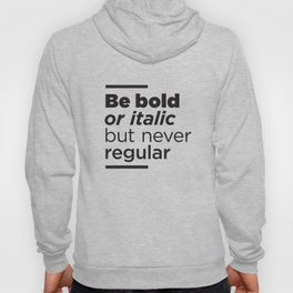 Be Bold Typography Print Hoody