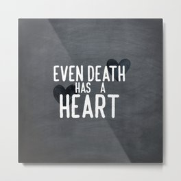 The Book Thief - Even Death Has a Heart Metal Print
