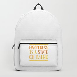 Happiness Is A State Of Mind yo Backpack