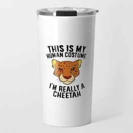 This Is My Human Costume I'm Really a Cheetah Travel Mug