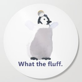 Cute Penguin Says: What the Fluff Cutting Board
