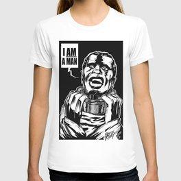 I AM A MAN! T-shirt